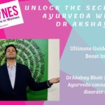 Unlock the Secrets of Ayurveda with Dr Akshay: Ultimate Guide to Mantras to Boost Immunity