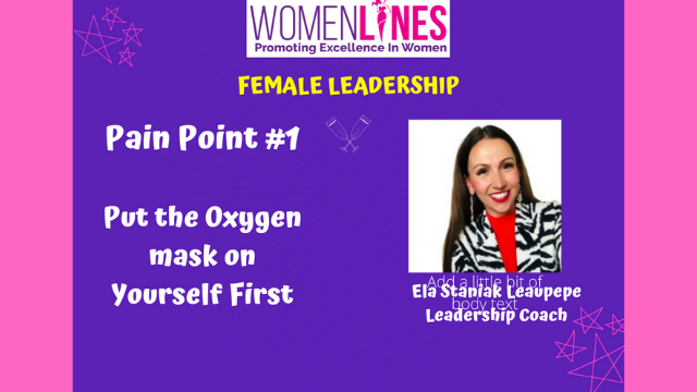 Promote Female Leadership: Pain Point #1 Put the Oxygen mask on Yourself First