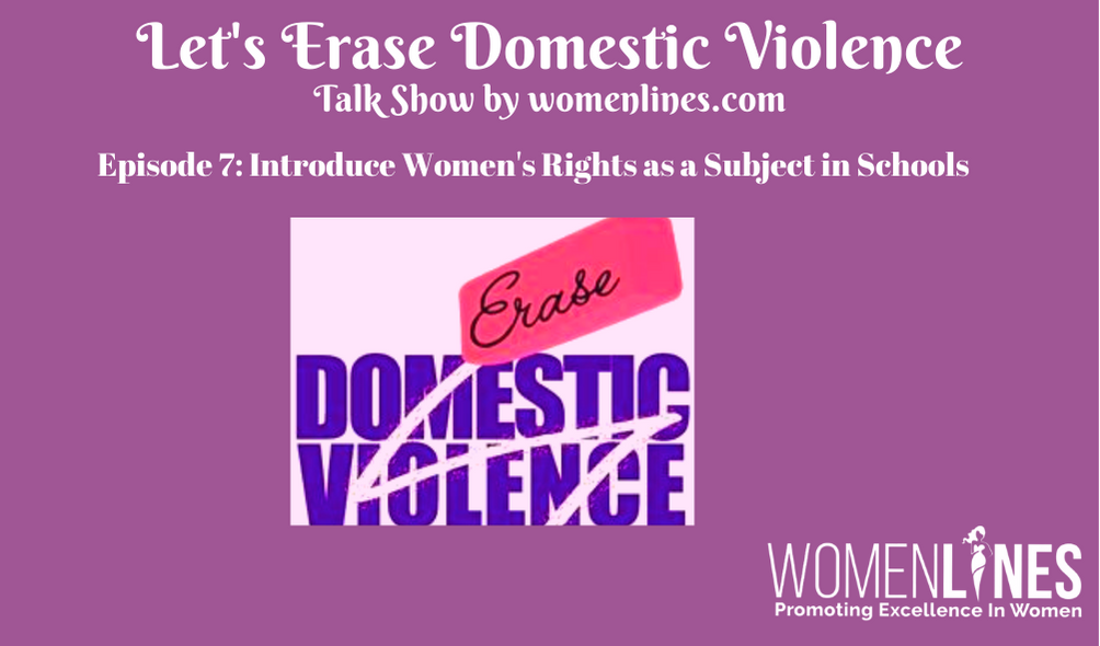 Episode 7: Let's Erase Domestic Violence- Introduce Women's Rights as a Subject in Schools