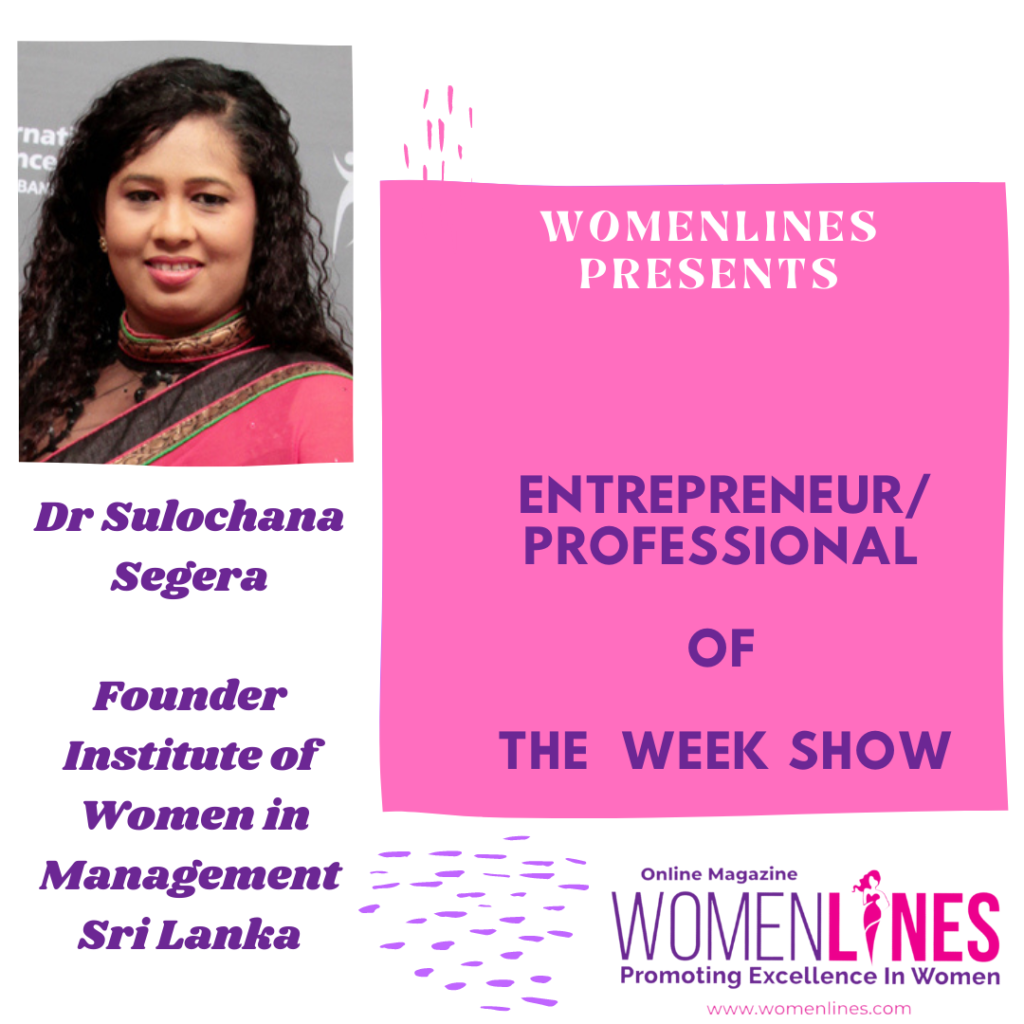 A Woman of Substance on a mission to make Womenfolk Self- Reliant- Dr. Sulochana Segera